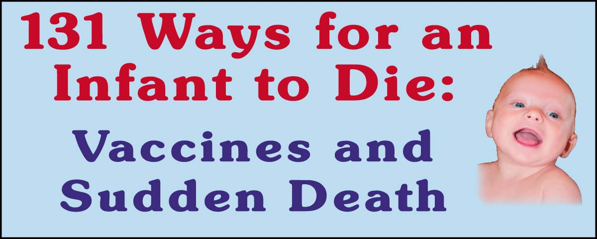 131 Ways for an Infant to Die: Vaccines and Sudden Death